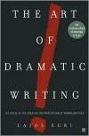 The Art Of Dramatic Writing: Its Basis in the Creative Interpretation of Human Motives - Lajos Egri, Gilbert Miller