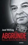 Abgründe: Wenn aus Menschen Mörder werden - Der legendäre Mordermittler deckt auf (German Edition) - Josef Wilfling