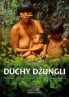 Duchy dżungli. Opowieść o Yanomami, ostatnich wolnych Indianach Amazonii. - Janusz Kasza