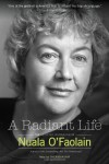 A Radiant Life: The Selected Journalism - Nuala O'Faolain, Anthony Glavin, Sheridan Hay, Fintan O'Toole