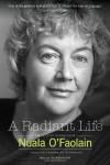 A Radiant Life: The Selected Journalism - Nuala O'Faolain, Anthony Glavin, Sheridan Hay, Fintan O'Toole