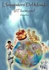 L'Imperatore Del Mondo ( il Filantropo ) (Italian Edition) - Romy Beat