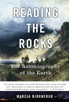 Reading the Rocks: The Autobiography of the Earth - Marcia Bjornerud