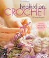 Hooked on Crochet: 20 Sassy Projects - Candi Jensen