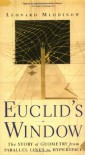 Euclid's Window: The Story of Geometry from Parallel Lines to Hyperspace - Leonard Mlodinow