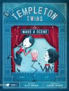 The Templeton Twins Make a Scene - Ellis Weiner, Jeremy Holmes
