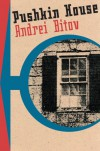 Pushkin House (American Literature (Dalkey Archive)) - Andrei Bitov, Susan Brownsberger