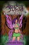 Kiss of a Star: An Artemis Lupine Novel - Catherine Banks