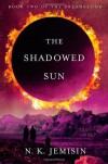 The Shadowed Sun - N.K. Jemisin