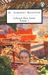 Collected Short Stories: Volume 1 - W. Somerset Maugham