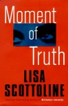 Moment Of Truth - Lisa Scottoline