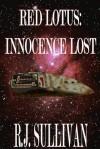 Red Lotus: Innocence Lost - R.J. Sullivan, Rodney Carlstrom