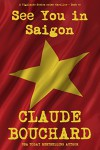 See You in Saigon: A Vigilante Series crime thriller - Claude Bouchard