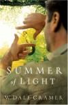 Summer of Light: A Novel - W. Dale Cramer