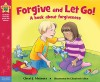 Forgive and Let Go!: A book about forgiveness (Being the Best Me Series) - Cheri J. Meiners M.Ed., Elizabeth Allen