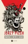 60 felietonów najjadowitszych - Jerzy Pilch