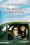 Le regine di Freeville - Amy Dickinson, Olivia Crosio