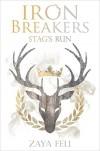 Iron Breakers: Stag's Run - Zaya Feli