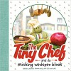 The Tiny Chef: and da mishing weshipee blook - Rachel Larsen