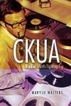 CKUA: Radio Worth Fighting For - Marylu  Walters