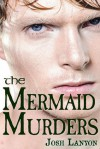 The Mermaid Murders - Josh Lanyon