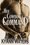 Her Cowboy's Command - KyAnn Waters