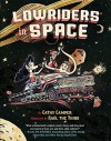 Low Riders in Space (Book 1) - Cathy Camper, Raul Gonzalez