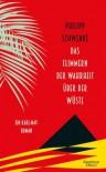 Das Flimmern der Wahrheit über der Wüste: Ein Karl-May-Roman - Philipp Schwenke