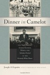 Dinner in Camelot: The Night America's Greatest Scientists, Writers, and Scholars Partied at the Kennedy White House - Joseph A. Esposito
