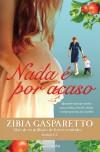 Nada é Por Acaso - Zibia Gasparetto