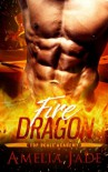 Fire Dragon (Top Scale Academy) (Volume 2) - Amelia Jade