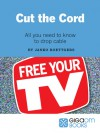 Cut the Cord: All You Need to Know to Drop Cable - Janko Roettgers