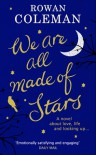 We Are All Made of Stars - Rowan Coleman