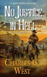 No Justice In Hell - Charles G. West