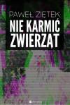 Nie karmić zwierząt - Paweł Ziętek