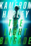 The Light Brigade - Kameron Hurley