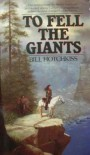 To Fell the Giants - Bill Hotchkiss