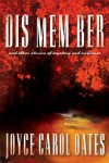 DIS MEM BER and Other Stories of Mystery and Suspense - Joyce Carol Oates