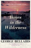 Bones in the Wilderness (An Inspector Littlejohn Mystery) - George Bellairs