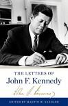 The Letters of John F. Kennedy - John F. Kennedy, Martin W. Sandler