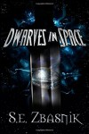 Dwarves in Space (Volume 1) - S. E. Zbasnik