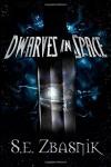 Dwarves in Space (Volume 1) - S. E. Zbasnik