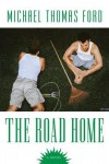 The Road Home - Michael Thomas Ford