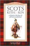 Scots Kith & Kin: A Guide to the Clans and Surnames of Scotland - Clan House Of Edinburgh, Collins UK