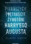Pierwszych piętnaście żywotów Harry'ego Augusta - Tomasz Wyżyński, Claire North