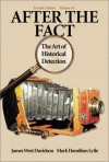 After the Fact: The Art of Historical Detection Volume 2 - James West Davidson, Mark H. Lytle
