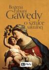 Gawędy o sztuce sakralnej - Bożena Fabiani