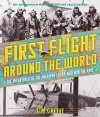 First Flight Around the World: The Adventures of the American Fliers Who Won the Race - Tim Grove, National Air and Space Museum