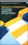 L'ultima amante di Hachiko - Banana Yoshimoto, Alessandro Giovanni Gerevini