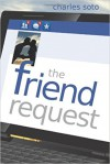 The Friend Request - Charles Soto
